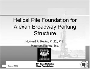 Helical Pile Foundation for Alexan Broadway Parking Structure